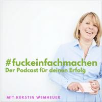 Podcast #fuckeinfachmachen